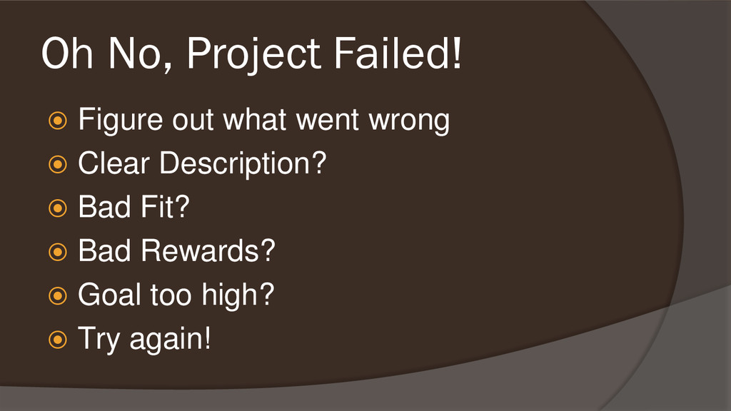 Oh No, Project Failed!  Figure out what went w...