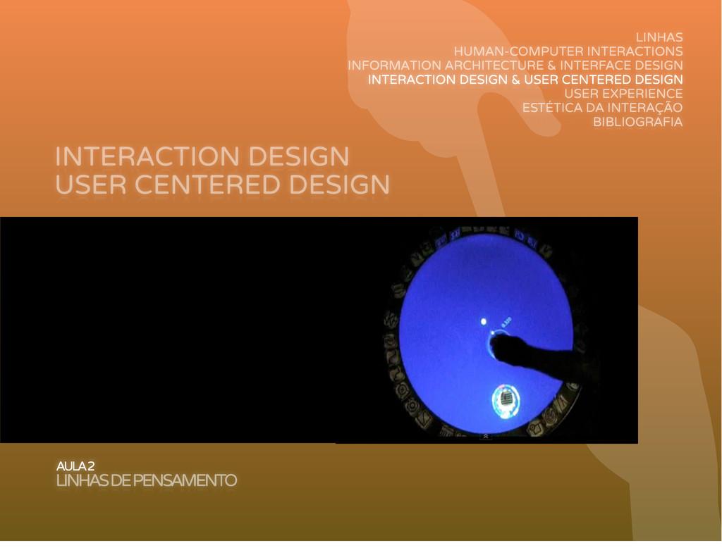 INTERACTION DESIGN AULA 2 LINHAS DE PENSAMENTO ...