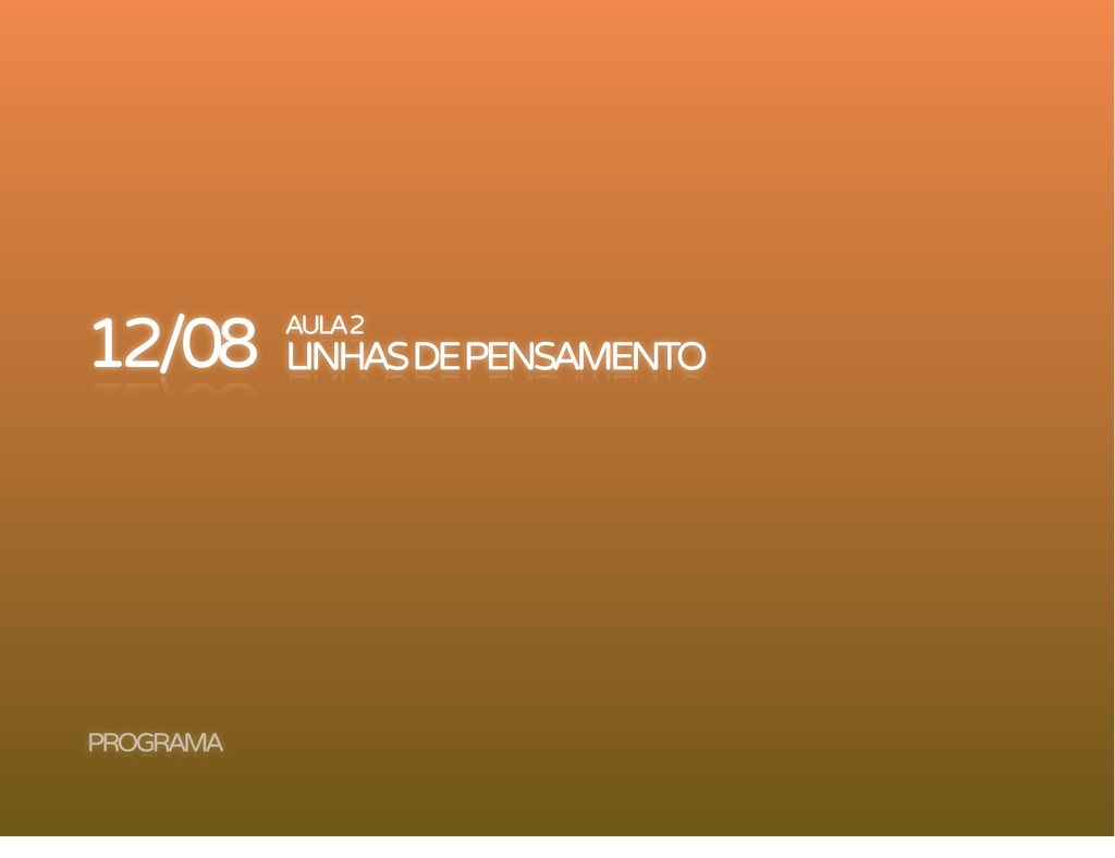 AULA 2 LINHAS DE PENSAMENTO 12/08 PROGRAMA
