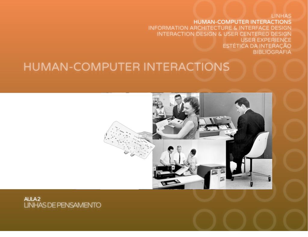 HUMAN-COMPUTER INTERACTIONS AULA 2 LINHAS DE PE...