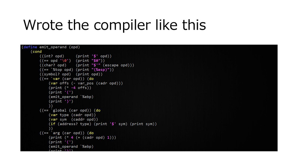 Wrote the compiler like this