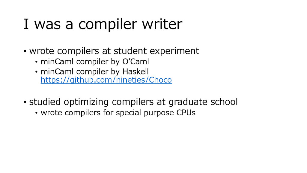 I was a compiler writer • wrote compilers at st...