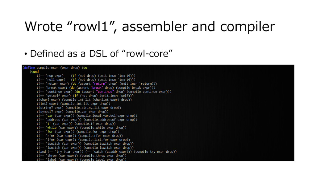 "Wrote ""rowl1"", assembler and compiler • Defined..."
