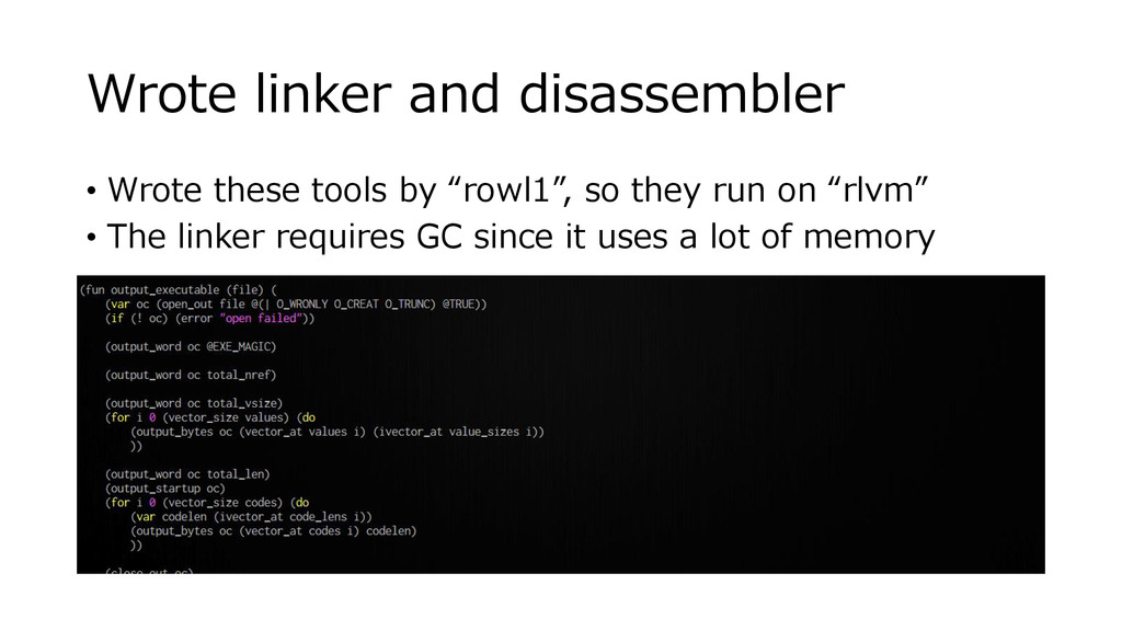 Wrote linker and disassembler • Wrote these too...