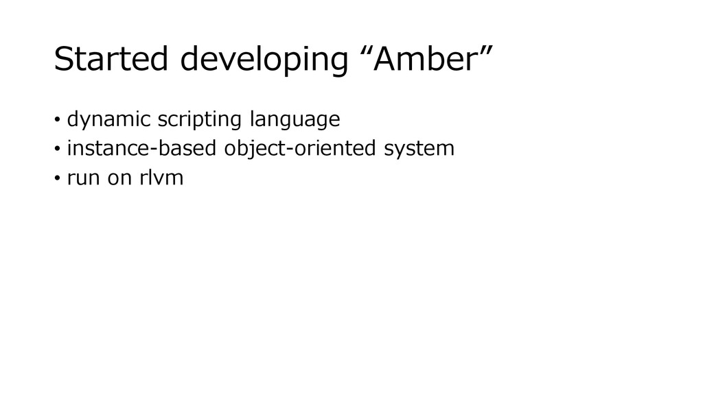 "Started developing ""Amber"" • dynamic scripting ..."