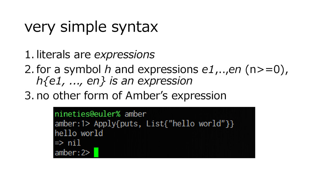 very simple syntax 1. literals are expressions ...
