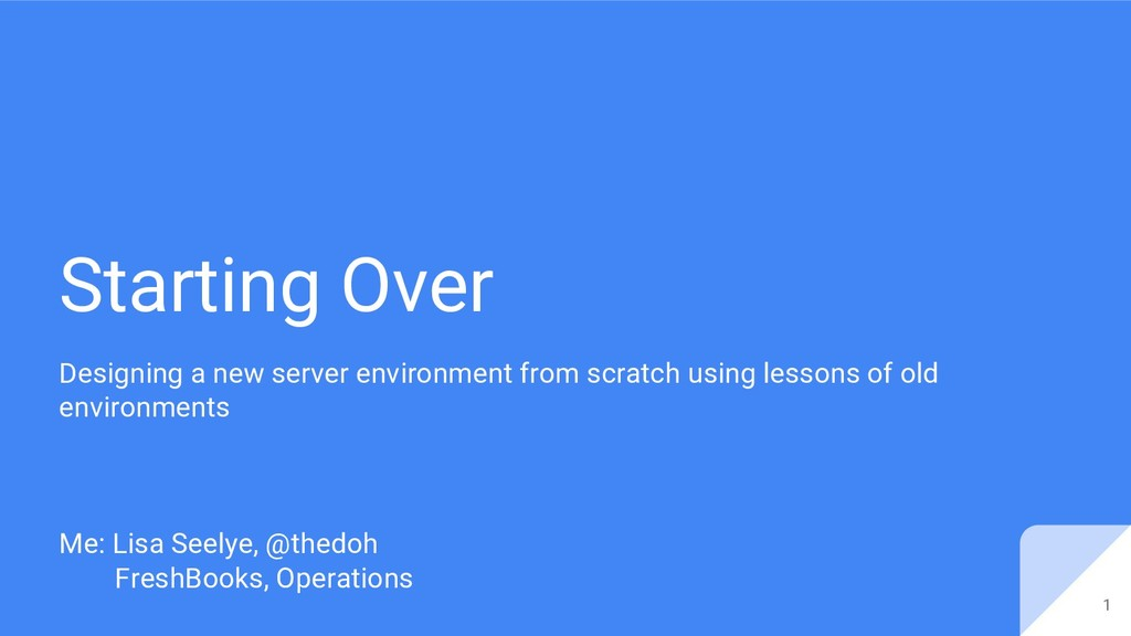 Starting Over Designing a new server environmen...