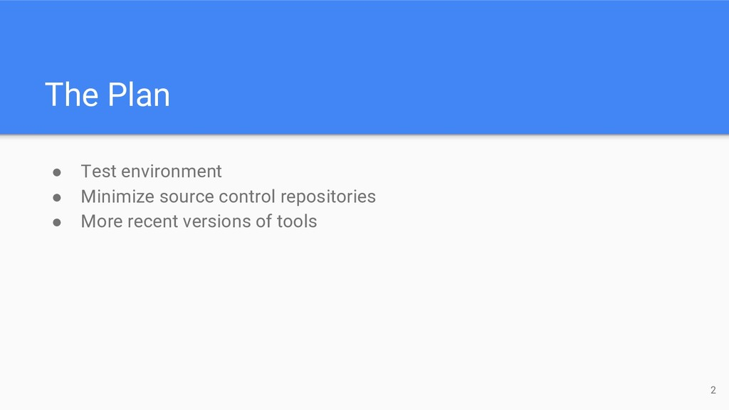 The Plan ● Test environment ● Minimize source c...