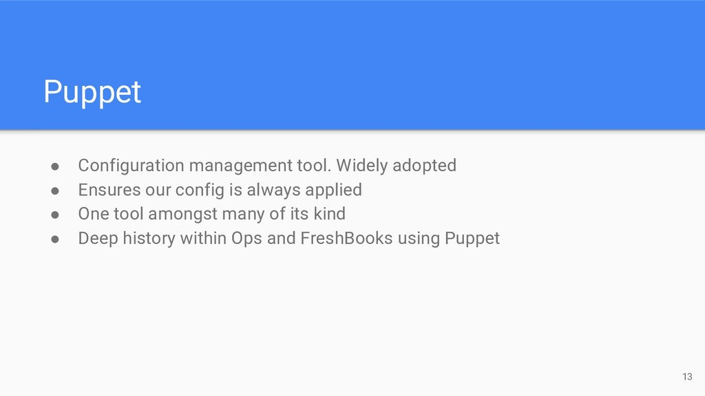 Puppet ● Configuration management tool. Widely ...