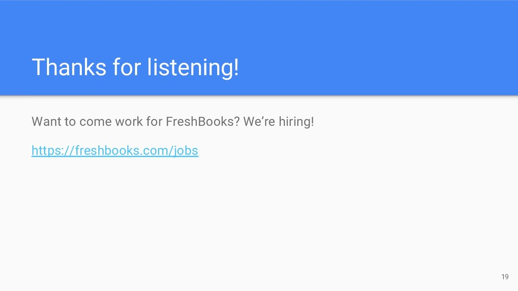 Thanks for listening! Want to come work for Fre...