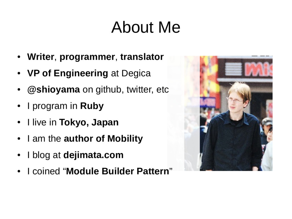 About Me ● Writer, programmer, translator ● VP ...