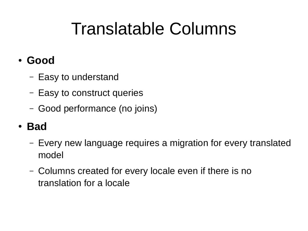 Translatable Columns ● Good – Easy to understan...