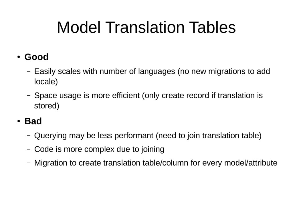 Model Translation Tables ● Good – Easily scales...