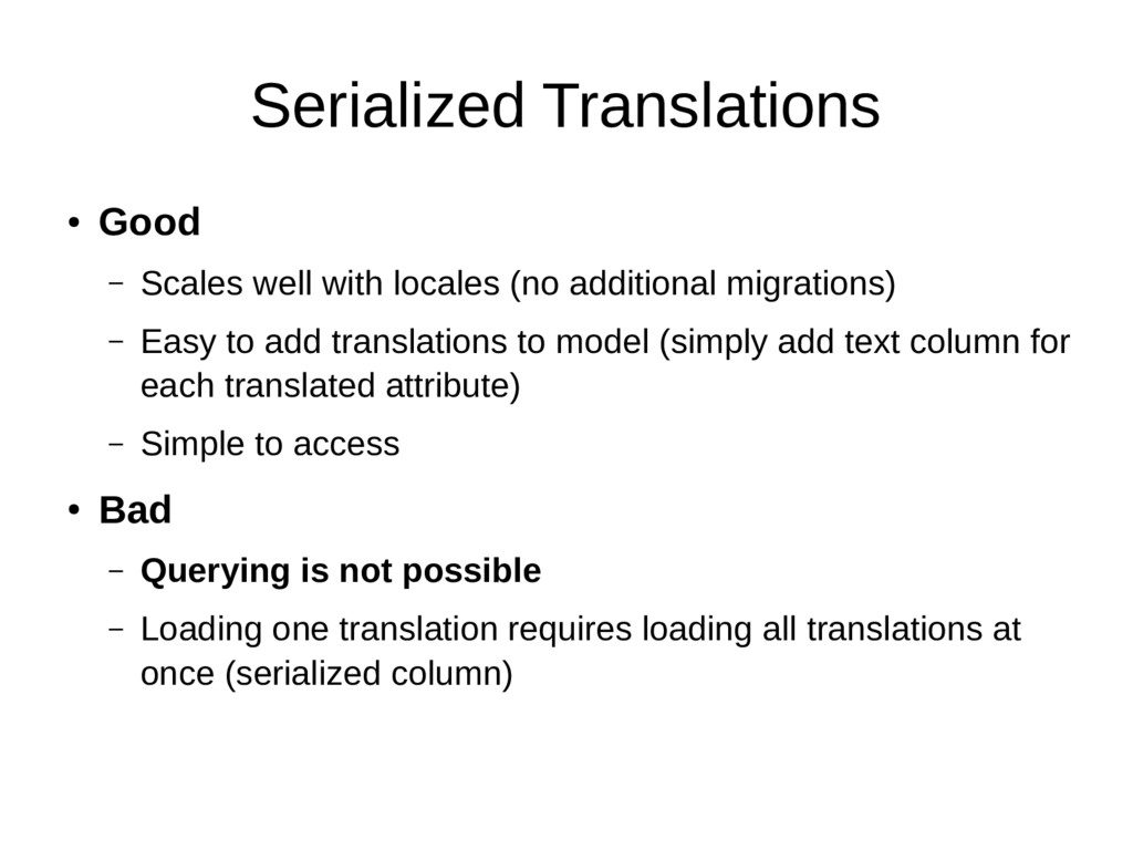 Serialized Translations ● Good – Scales well wi...