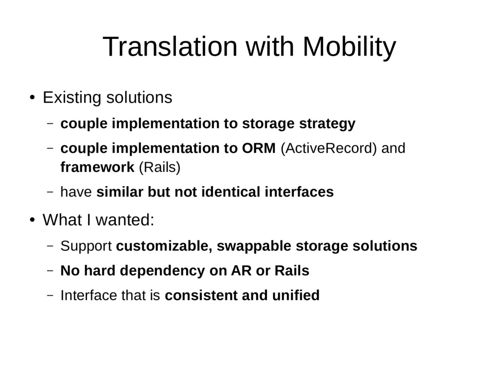 Translation with Mobility ● Existing solutions ...