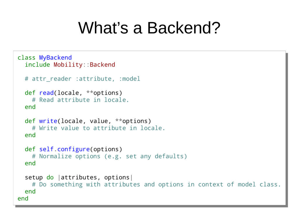 What's a Backend? class MyBackend include Mobil...