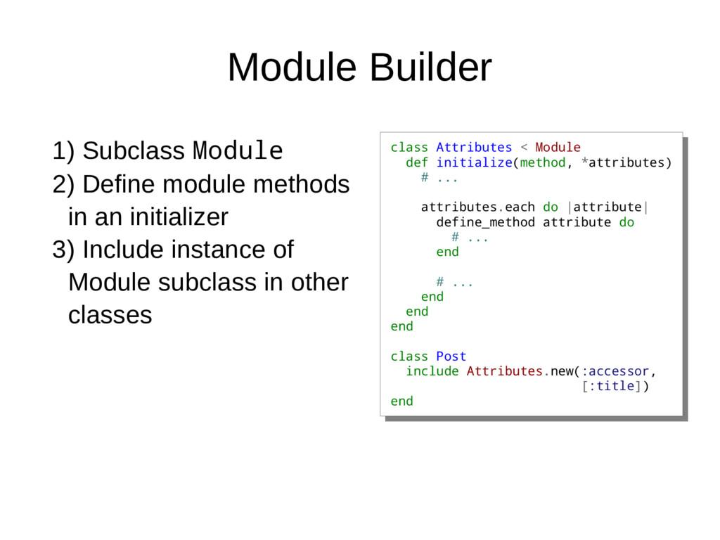 Module Builder class Attributes < Module def in...