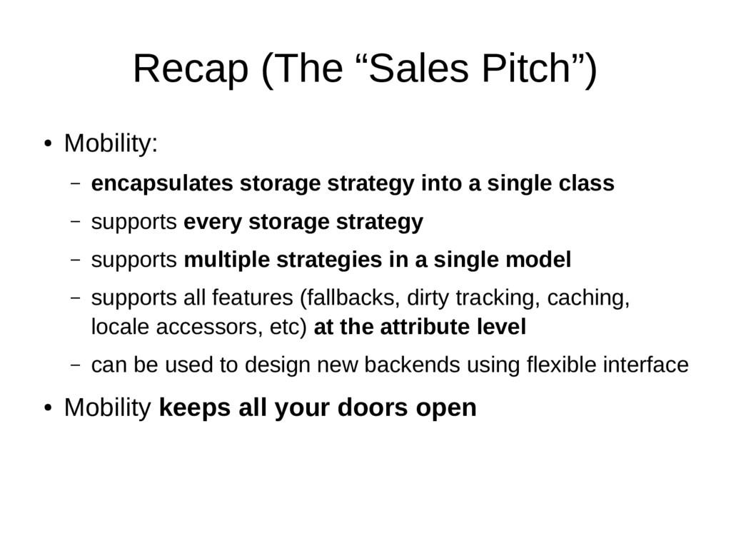 "Recap (The ""Sales Pitch"") ● Mobility: – encapsu..."