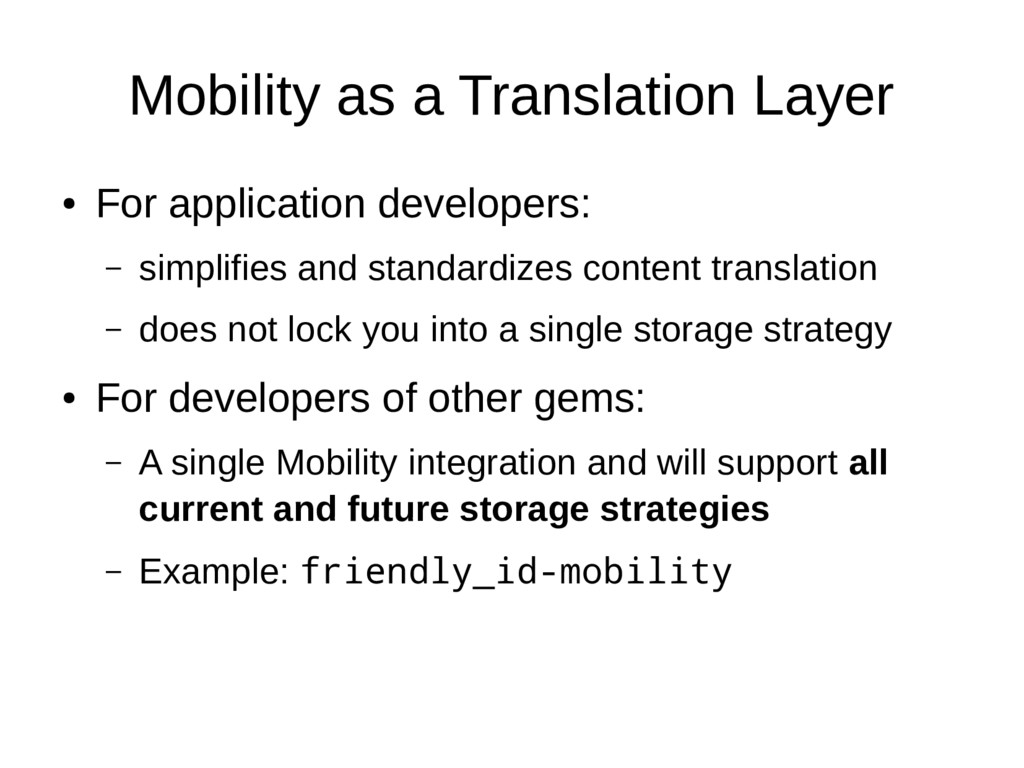 Mobility as a Translation Layer ● For applicati...