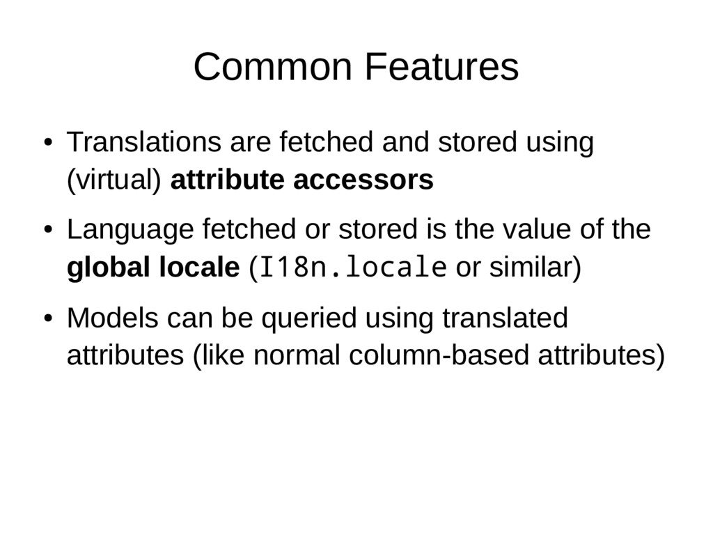 Common Features ● Translations are fetched and ...