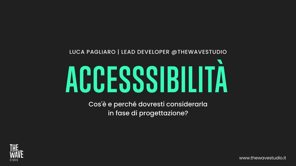 LUCA PAGLIARO | LEAD DEVELOPER @THEWAVESTUDIO C...
