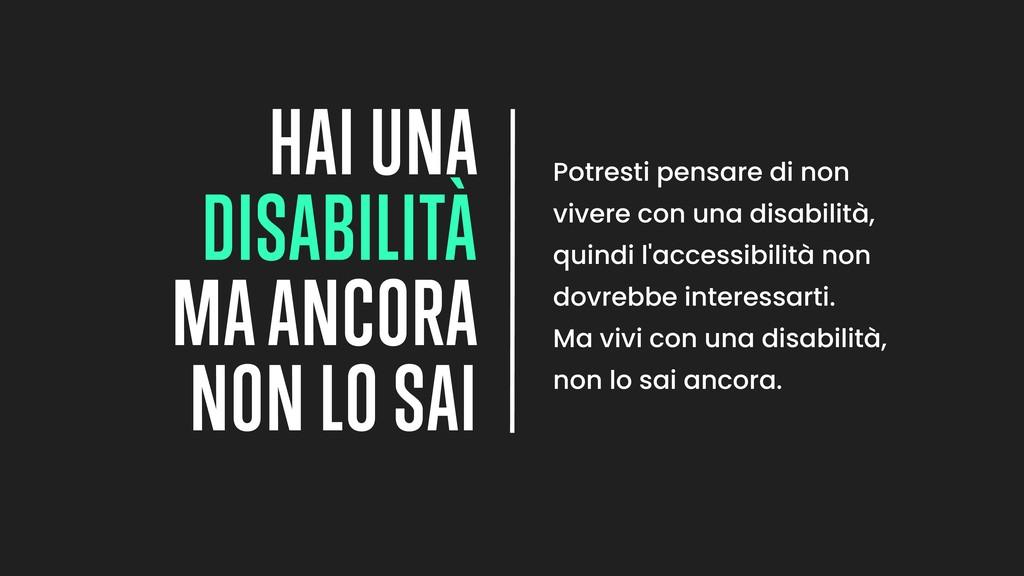 Potresti pensare di non vivere con una disabili...