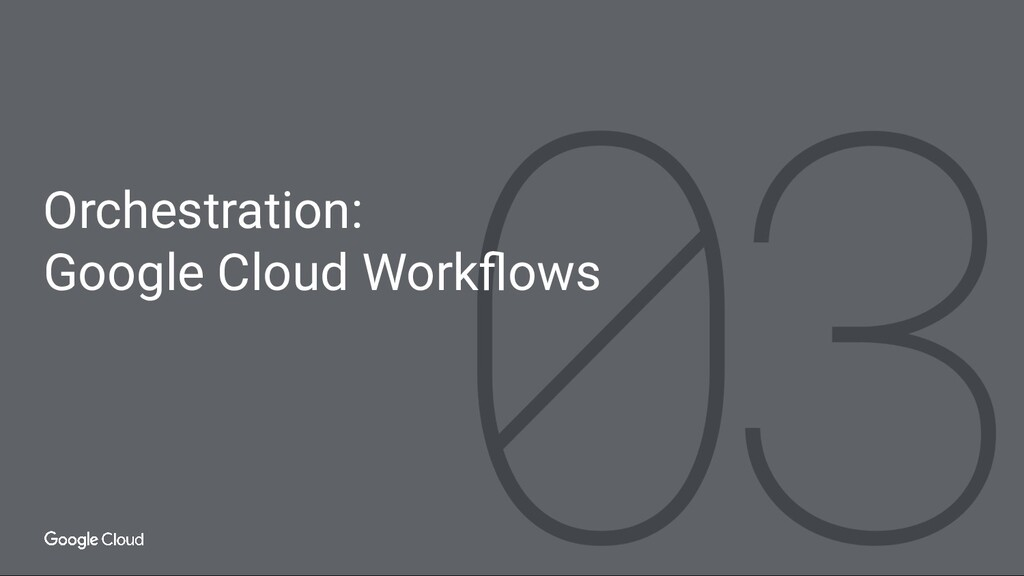 Orchestration: Google Cloud Workflows