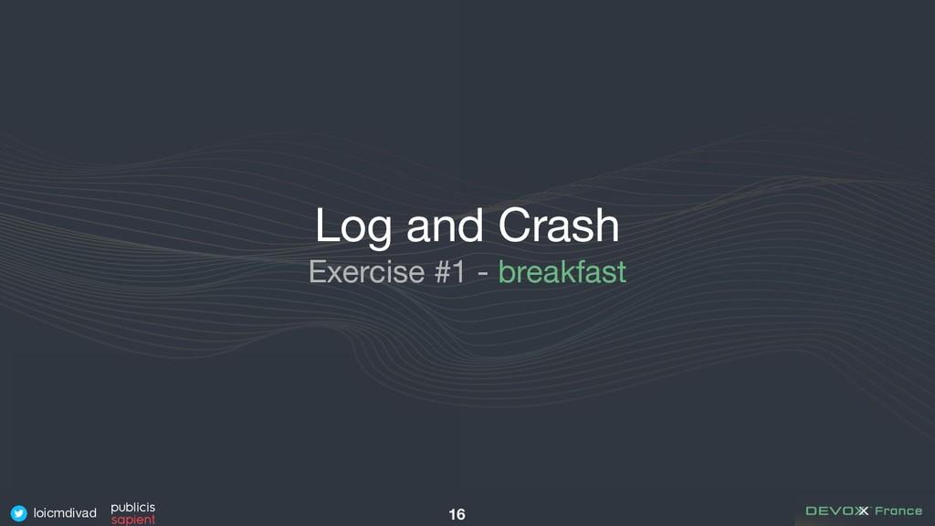 loicmdivad Log and Crash Exercise #1 - breakfas...