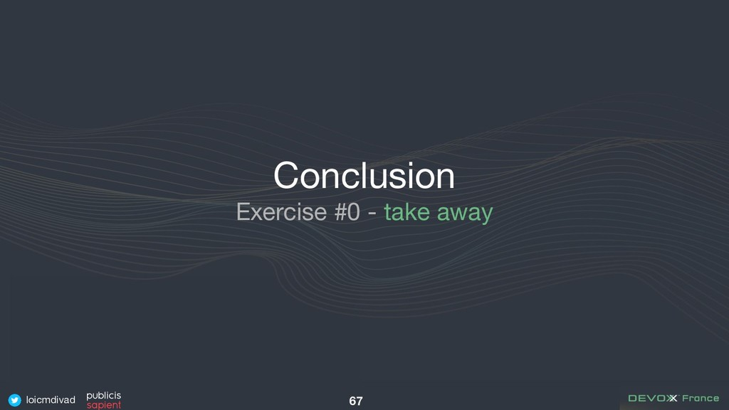 loicmdivad 67 Conclusion Exercise #0 - take away