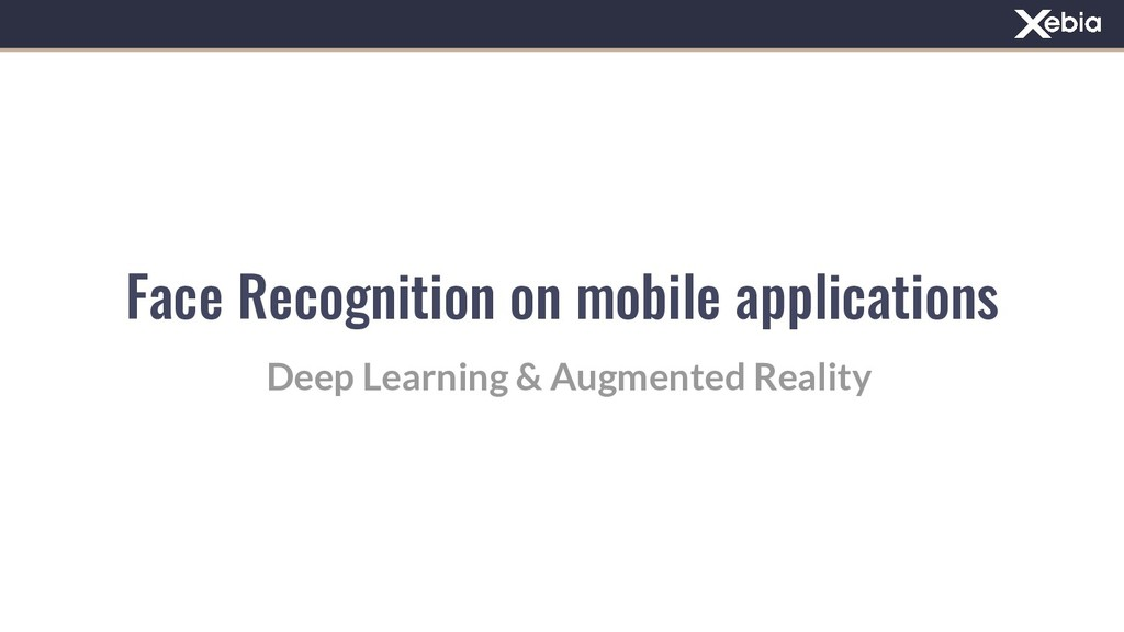 Face Recognition on mobile applications Deep Le...