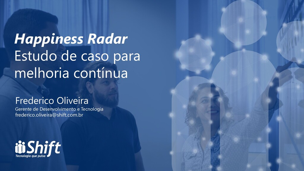 Happiness Radar Estudo de caso para melhoria co...