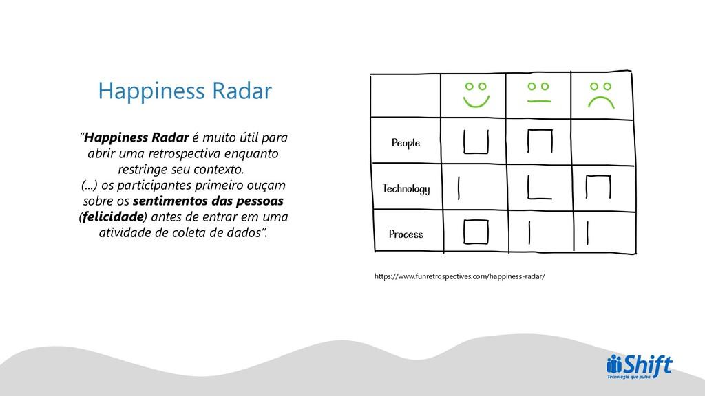 """Happiness Radar """"Happiness Radar é muito útil p..."""