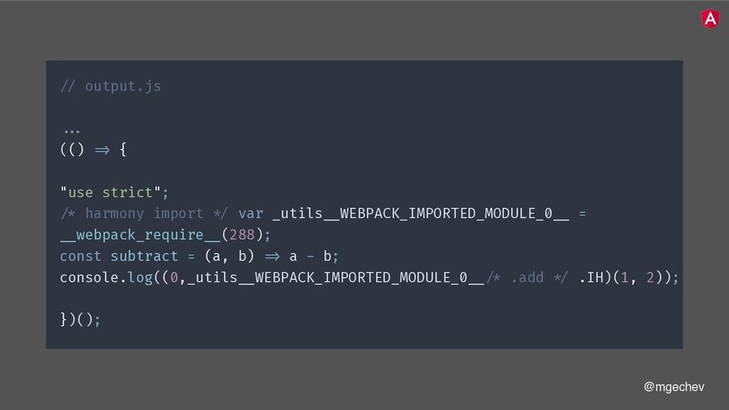 """@mgechev !// output.js !!... (() !=> { """"use str..."""