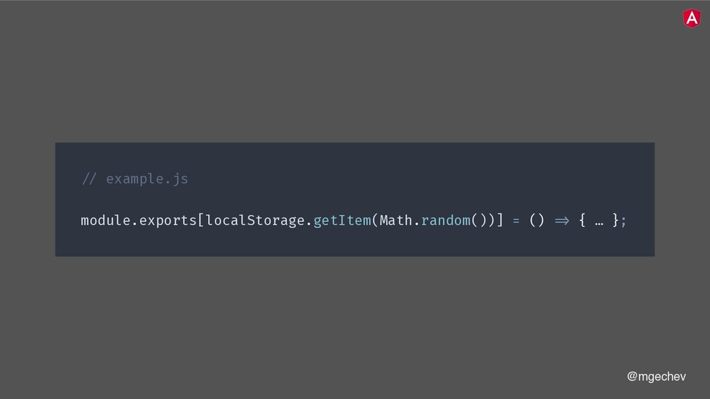 @mgechev !// example.js module.exports[localSto...