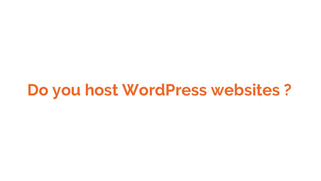 Do you host WordPress websites ?
