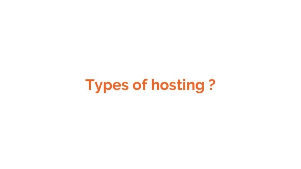 Types of hosting ?