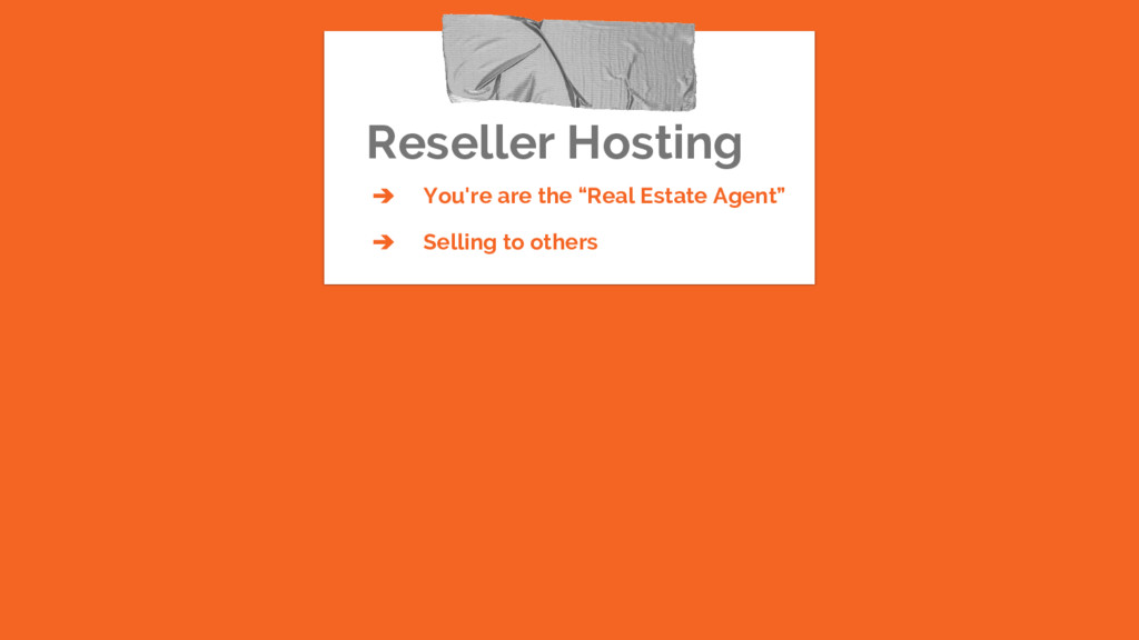 """Reseller Hosting ➔ You're are the """"Real Estate ..."""