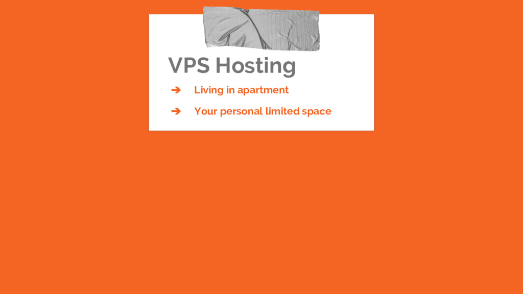 VPS Hosting ➔ Living in apartment ➔ Your person...