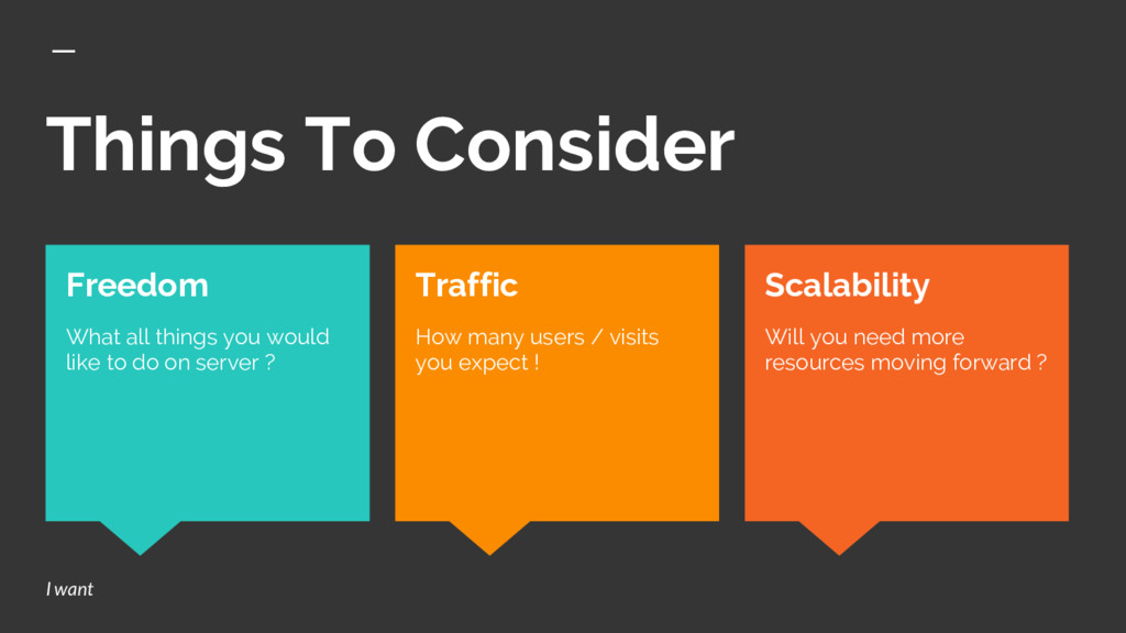 Things To Consider Scalability Will you need mo...
