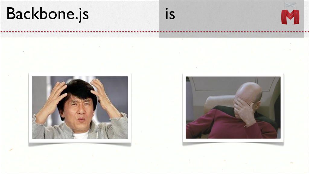 Backbone.js is