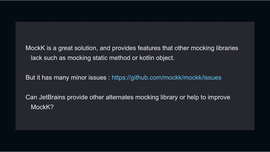 MockK is a great solution, and provides feature...