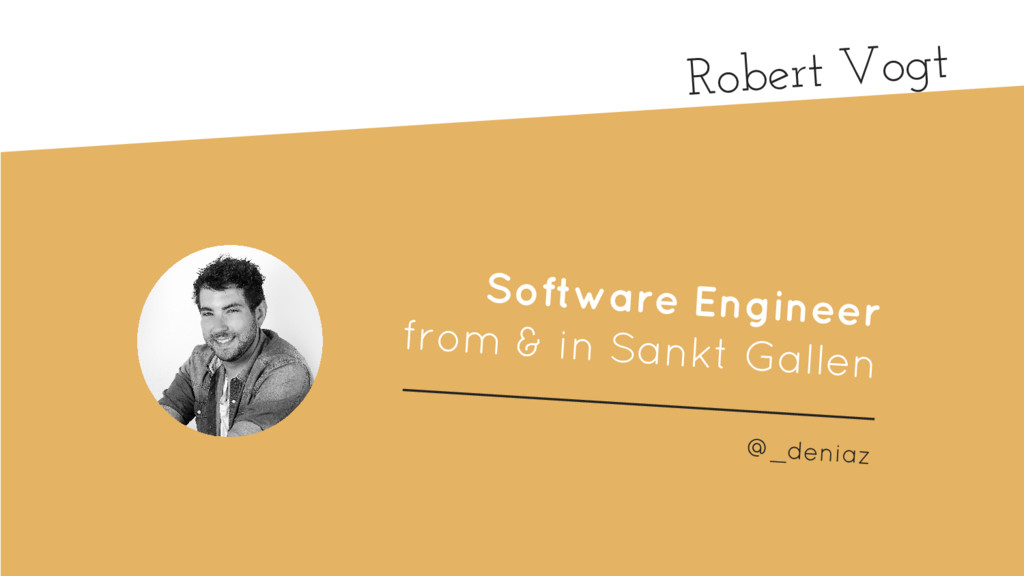 Robert Vogt Software Engineer from & in Sankt G...