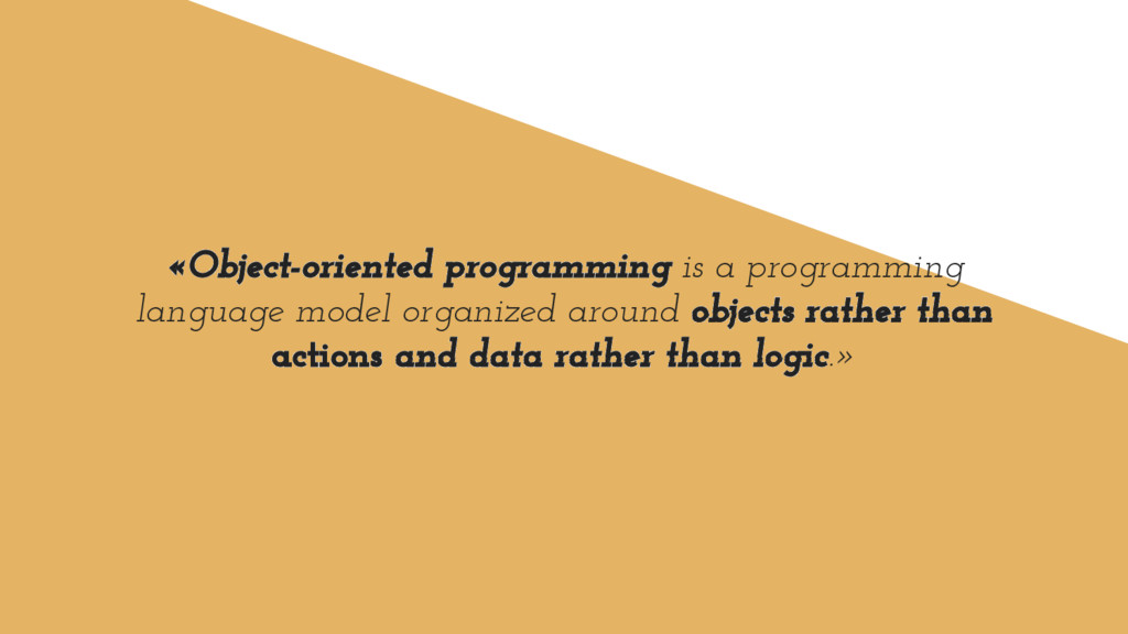 «Object-oriented programming is a programming l...