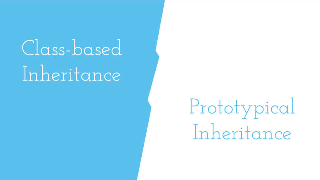 Class-based Inheritance Prototypical Inheritance