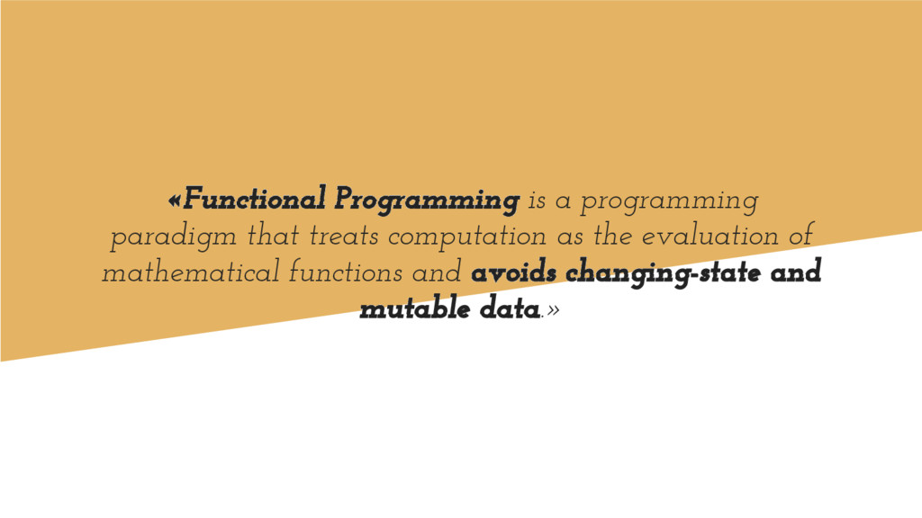 «Functional Programming is a programming paradi...
