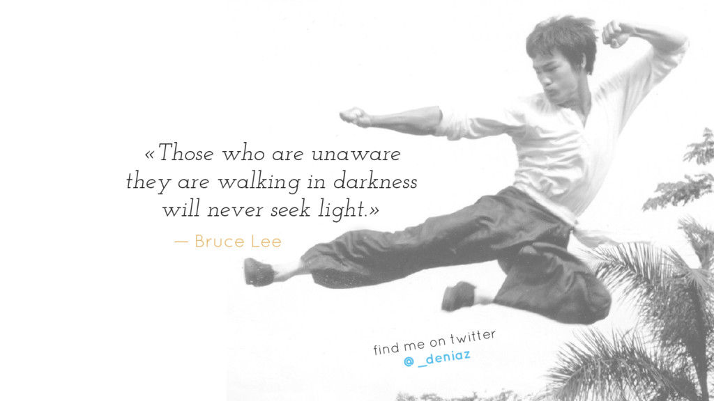 «Those who are unaware they are walking in dark...