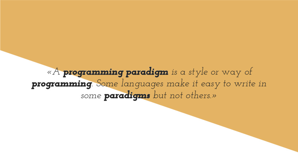 «A programming paradigm is a style or way of pr...