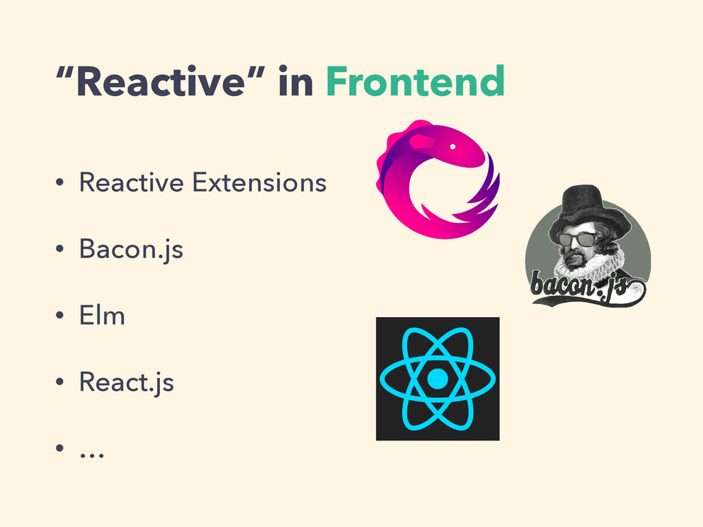 """""""Reactive"""" in Frontend • Reactive Extensions • ..."""
