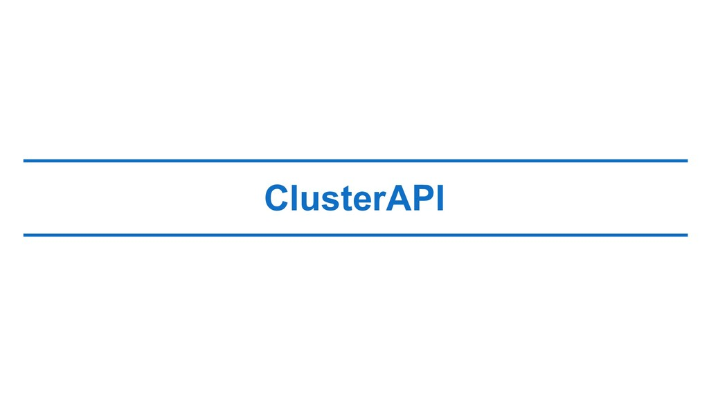 ClusterAPI