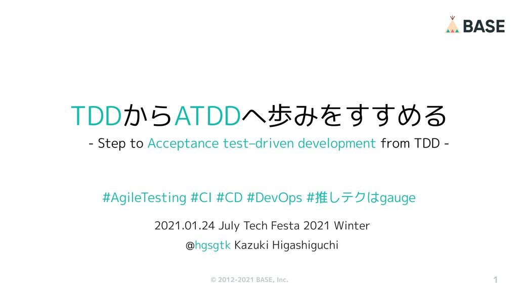 © 2012-2019 BASE, Inc. #AgileTesting #CI #CD #D...